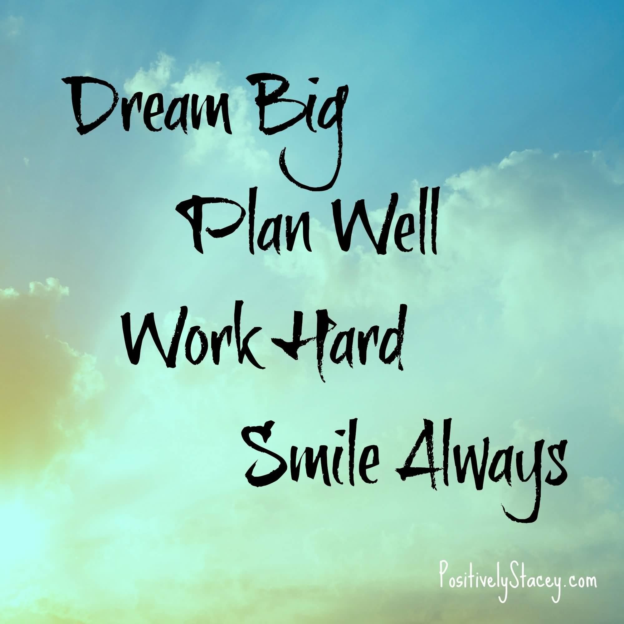 Dream Big Plan Well Encouraging Quotes