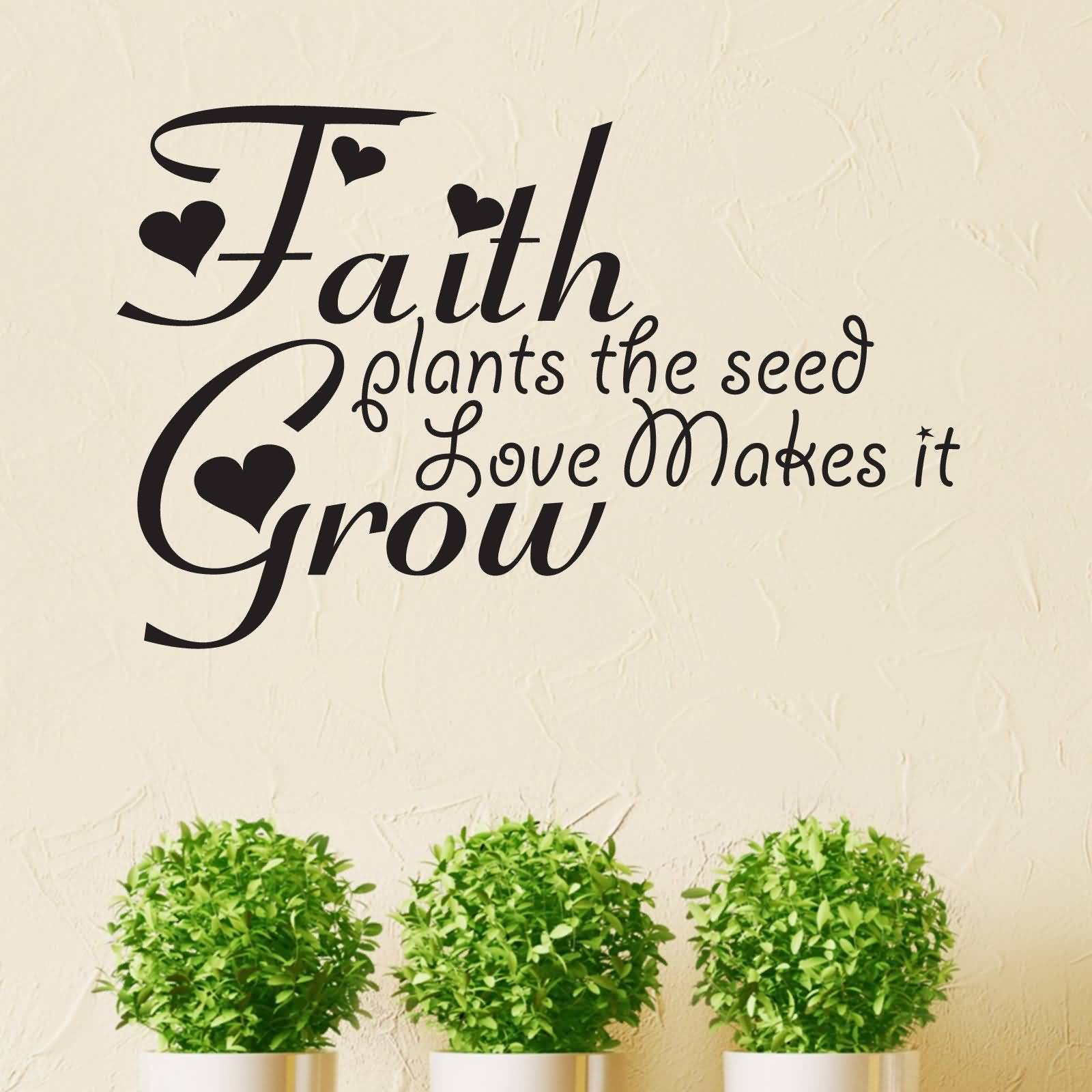 Faith Plants The Seed Love Plant Quotes