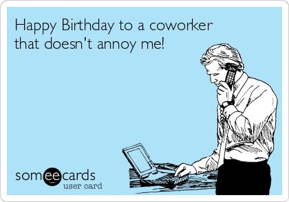 Happy Birthday To A Coworker Birthday Meme