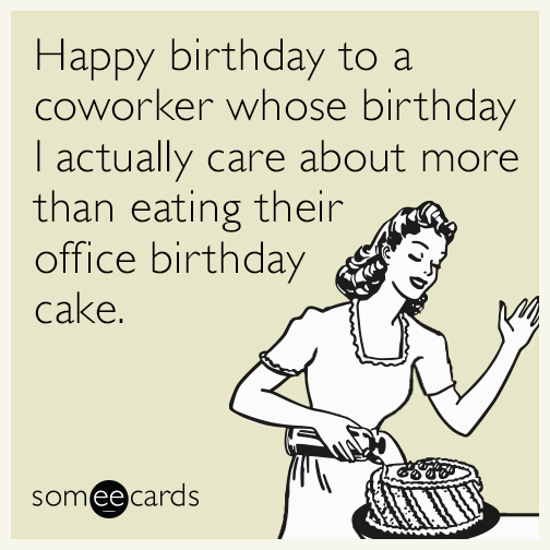 Happy Birthday To A Coworker Coworker Birthday Meme