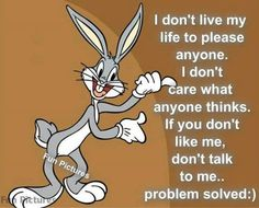 I Don't Live My Bugs Bunny Quotes