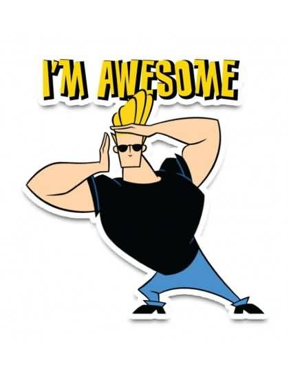 I'm Awesome Johnny Bravo