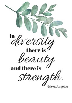 In Diversity There Is Beauty Plant Quotes