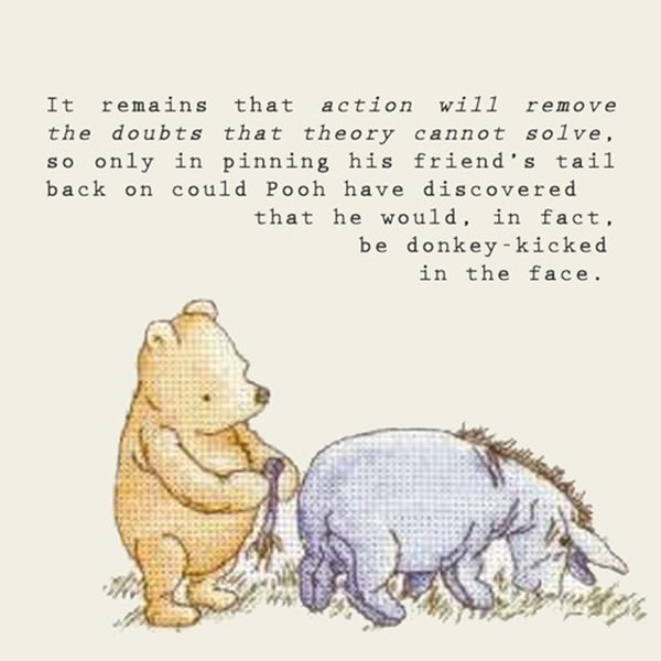 It Remains That Action Will Winnie The Pooh Quotes