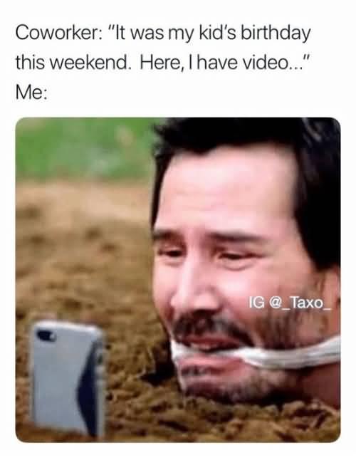 It Was My Kid Coworker Birthday Meme