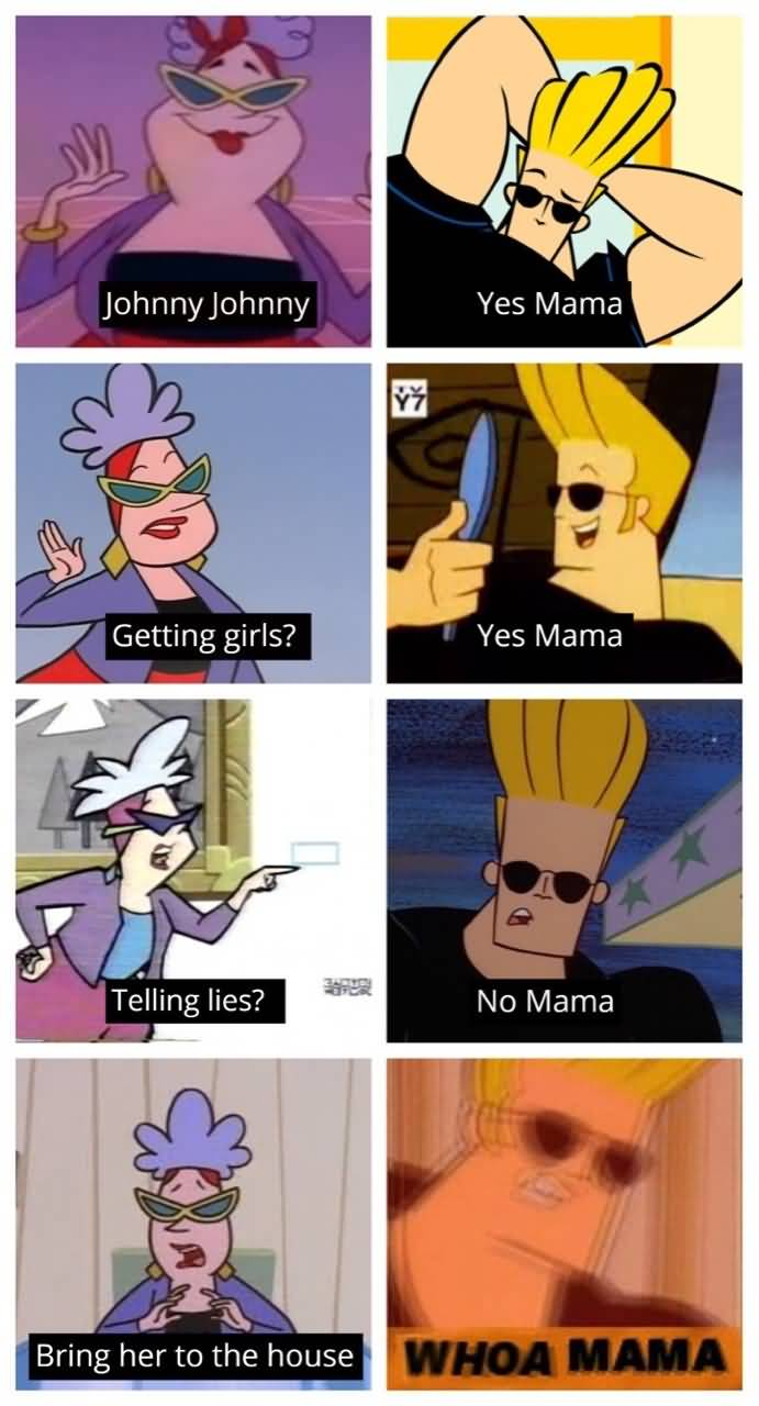 Johnny Johnny Yes Mama Johnny Bravo Meme