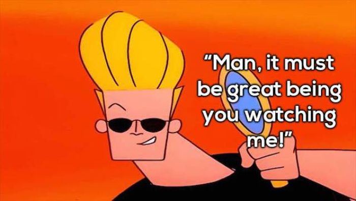 Man It Must Be Johnny Bravo Quotes