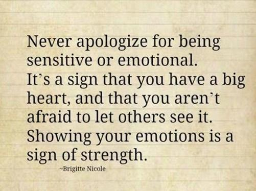 Never Apologize For Being Emotional Quotes