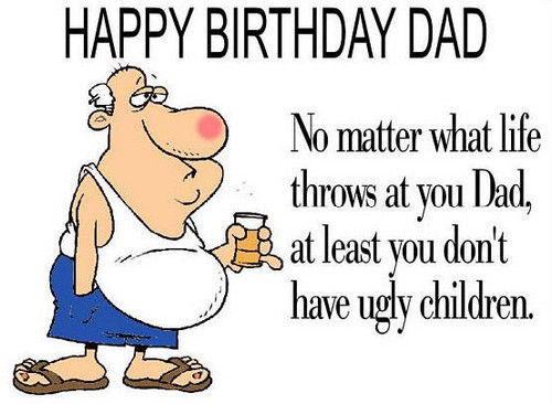 No Matter What Life Happy Birthday Dad Meme