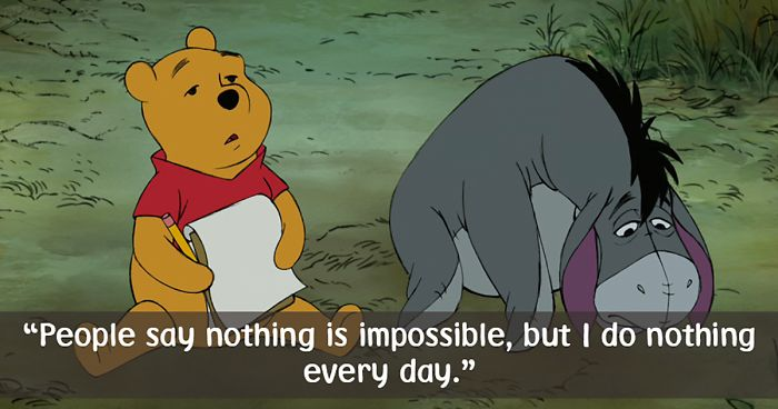 People Say Nothing Is Impossible Winnie The Pooh Quotes