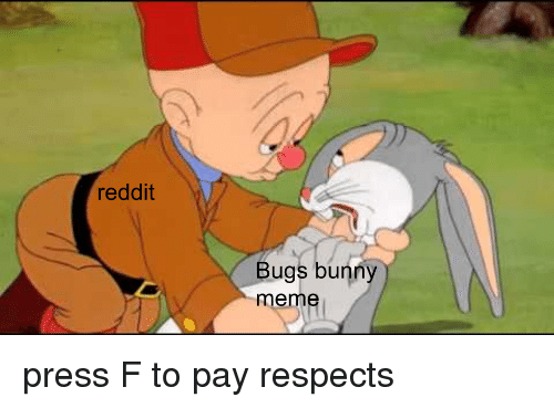 Press F To Pay Respects Bugs Bunny Meme