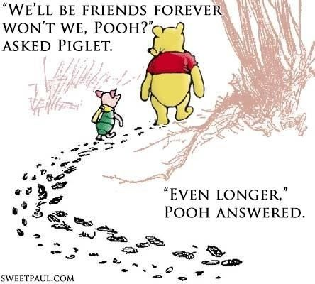 We'll Be Friends Forever Winnie The Pooh Quotes