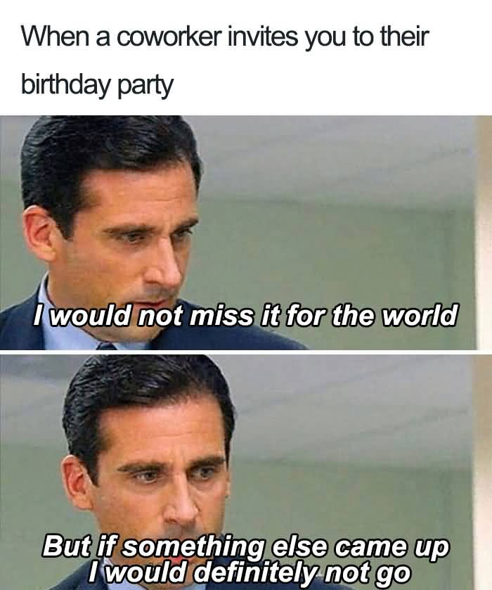 When A Coworker Invites Coworker Birthday Meme