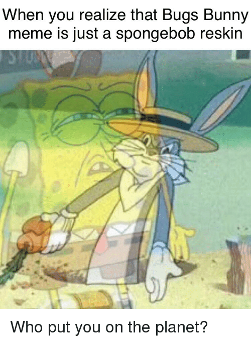When You Realize That Bugs Bunny Meme