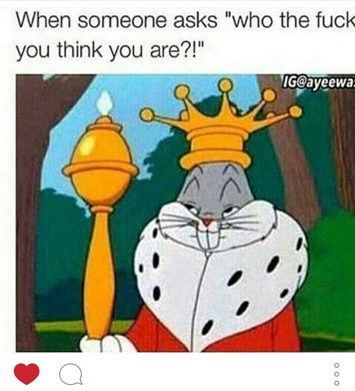You Think You Are Bugs Bunny Meme