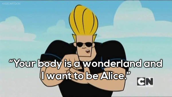 Your Body Is A Wonderland Johnny Bravo Quotes