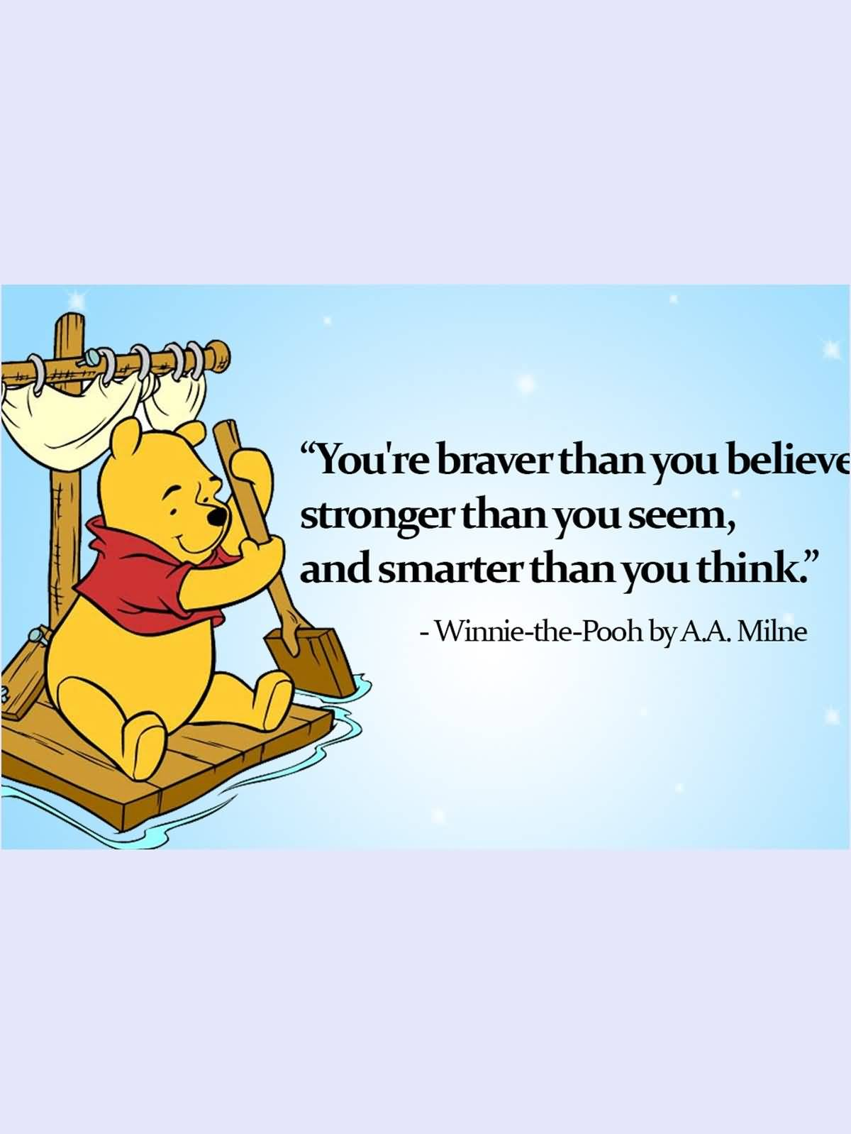 You're Braver Than You Winnie The Pooh Quotes