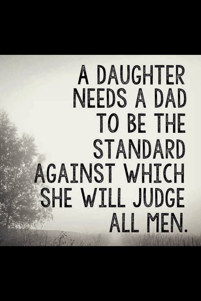 A Daughter Needs A Dad Soon To Be Father Quotes