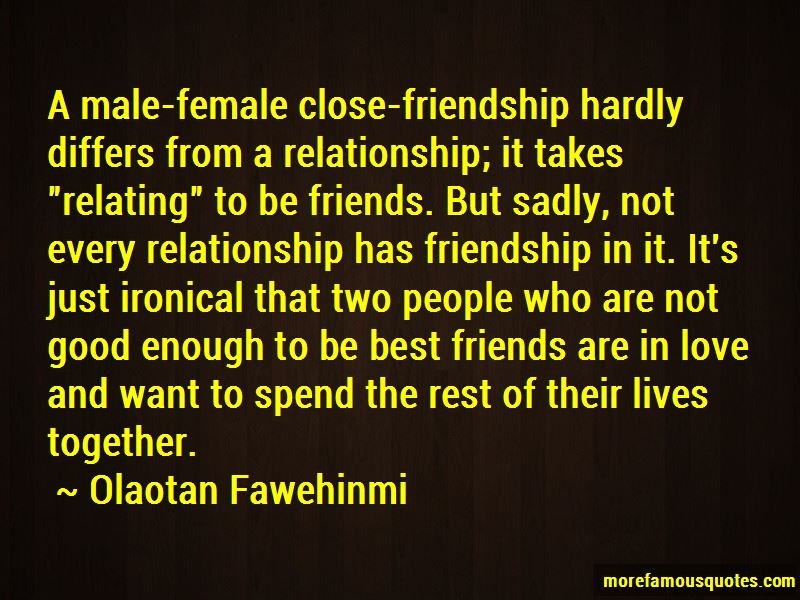 A Make Female Close Friendship Male Female Friendship Quotes
