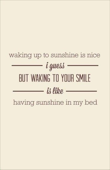 But Waking To Your Smile I Love Waking Up Next To You Quotes