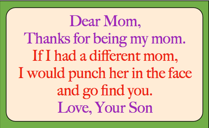 Dear Mom Thanks For Being Funny Mom Quotes
