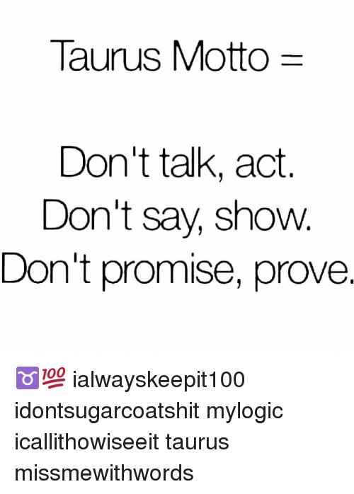 Don't Talk Act Don't Taurus Memes