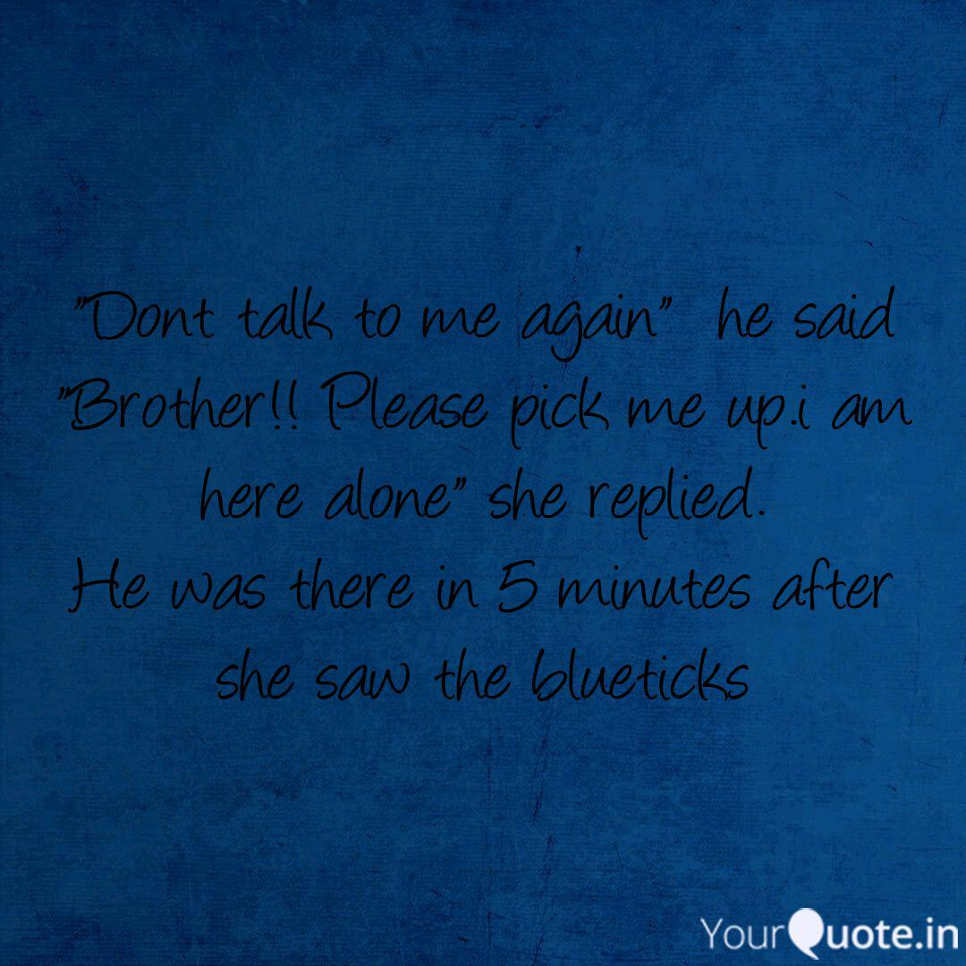 Don't Talk To Me Again Please Talk To Me Quotes