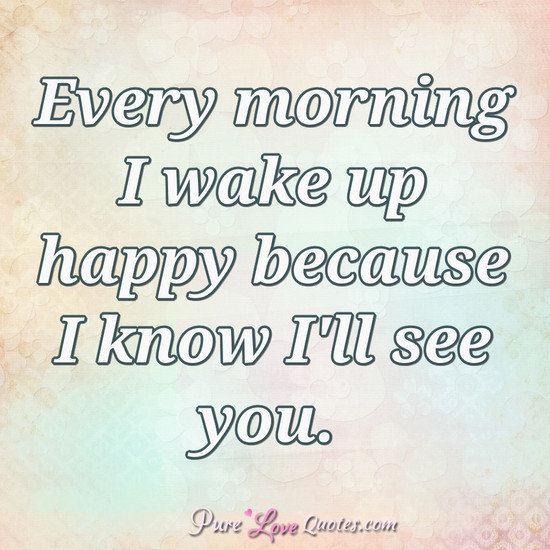 Every Morning I Wake Up I Love Waking Up Next To You Quotes