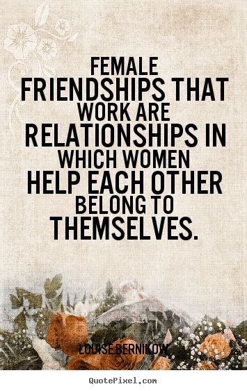 Female Friendship That Work Male Female Friendship Quotes