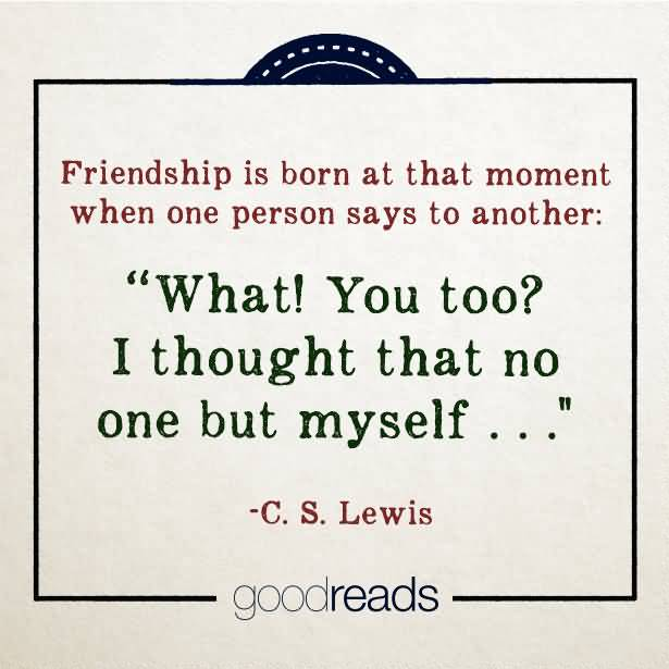 Friendship Is Born At Male Female Friendship Quotes