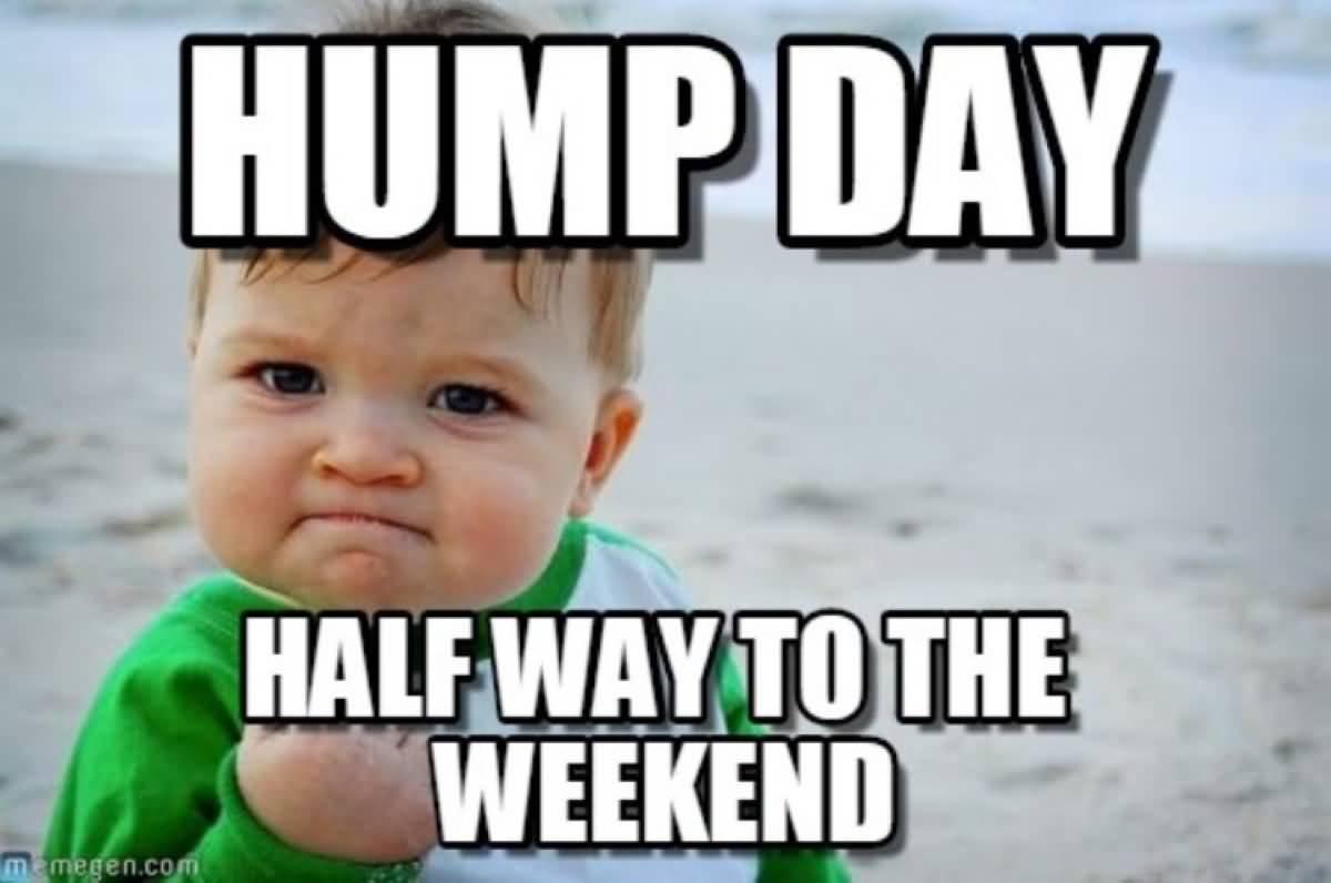 Half Wat To The Weekend Hump Day Meme