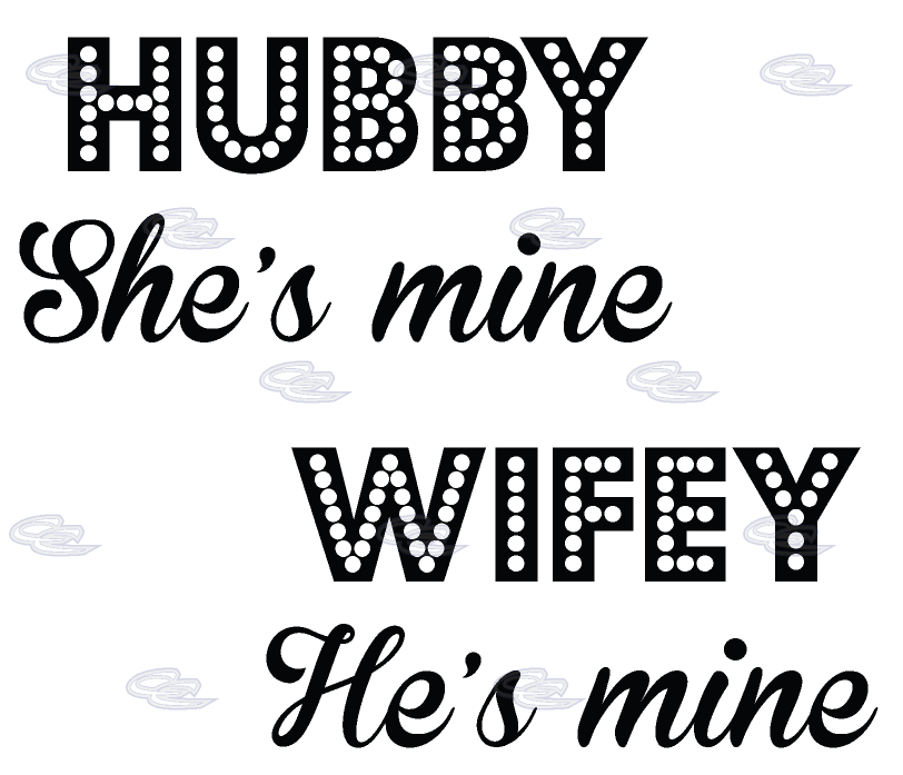 Hubby She's Mine Wifey He Mine Quotes