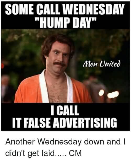 I Call It False Advertising Hump Day Meme