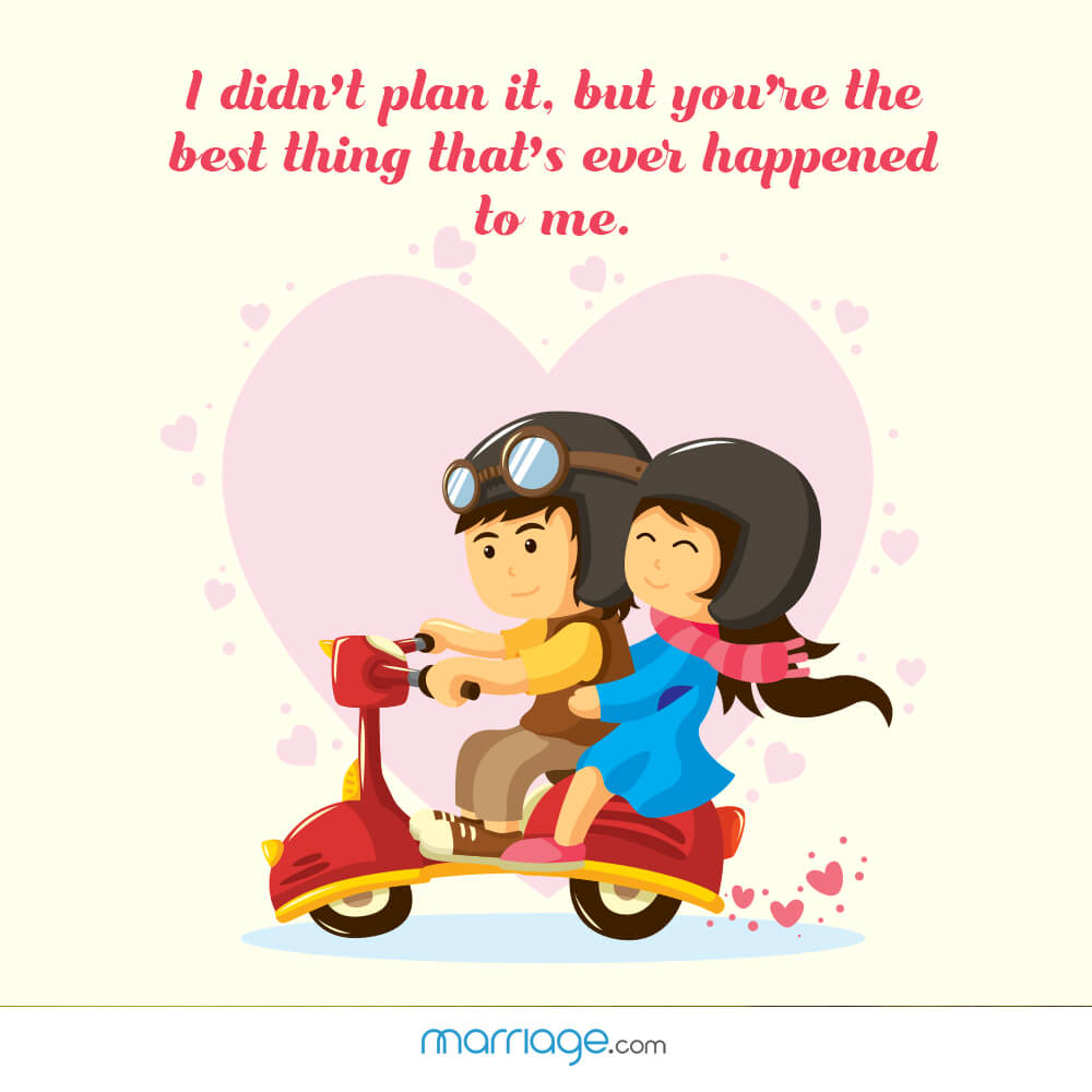 I Didn't Plan It But You're Ur The Best Thing That Ever Happened To Me Quotes
