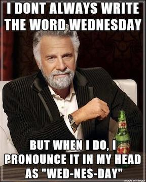 I Dont Always Write The Hump Day Meme