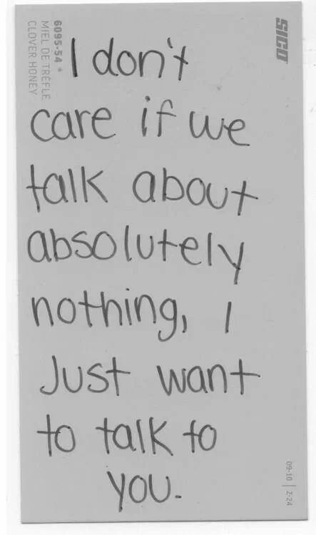 I Don't Care If We Talk Please Talk To Me Quotes