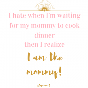 I Hate When I'm Waiting Funny Mom Quotes