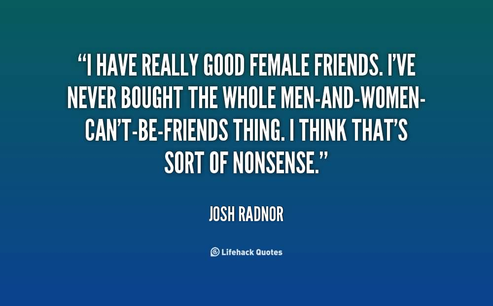 I Have Really Good Male Female Friendship Quotes
