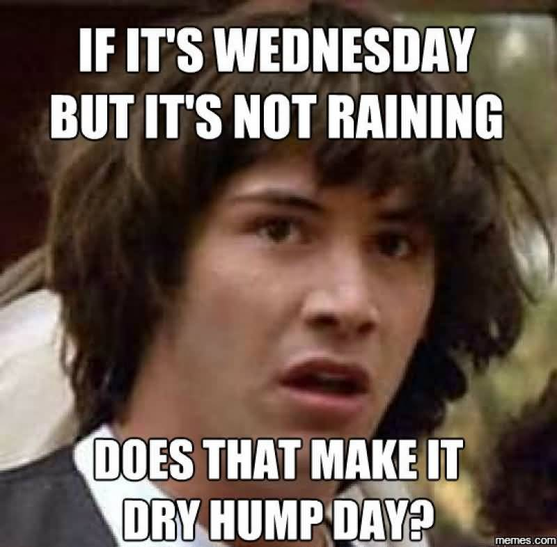 If It's Wednesday But Hump Day Meme