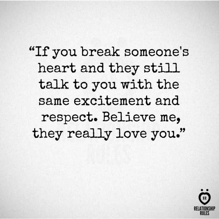 If You Break Someone's Heart Please Talk To Me Quotes