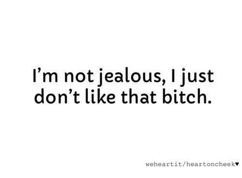 I'm Not Jealous I Just He Mine Quotes