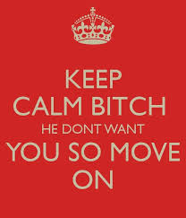Keep Calm Bitch He He Mine Quotes