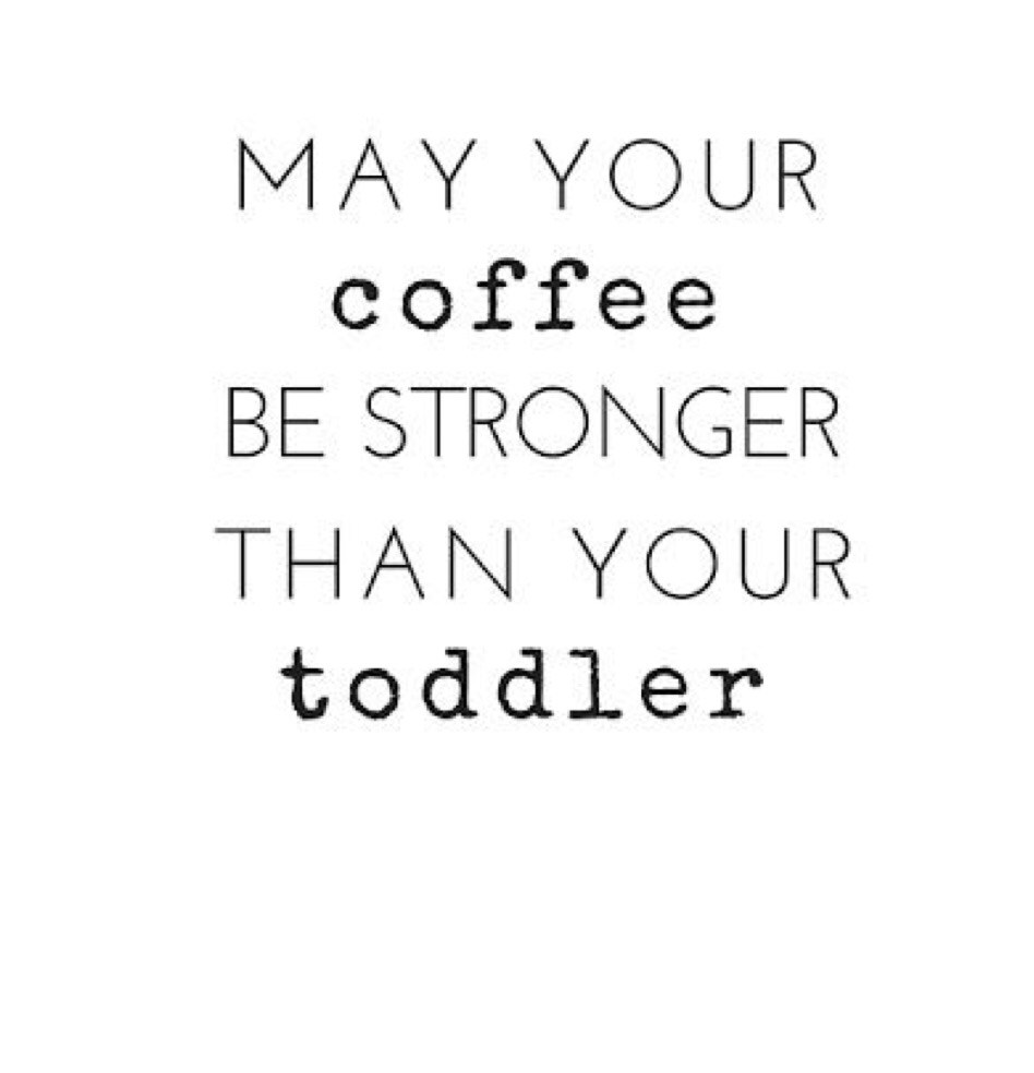 May Your Coffee Be Stronger Funny Mom Quotes