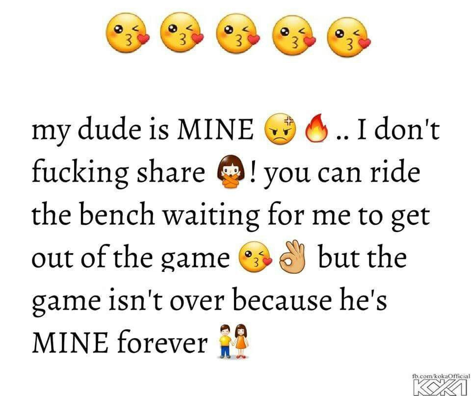 My Dude Is Mine He Mine Quotes