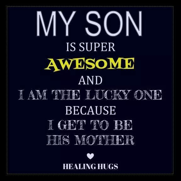 My Son Is Super Awesome My Son Is My World Quotes