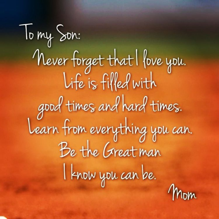 Never Forget That I Love You My Son Is My World Quotes