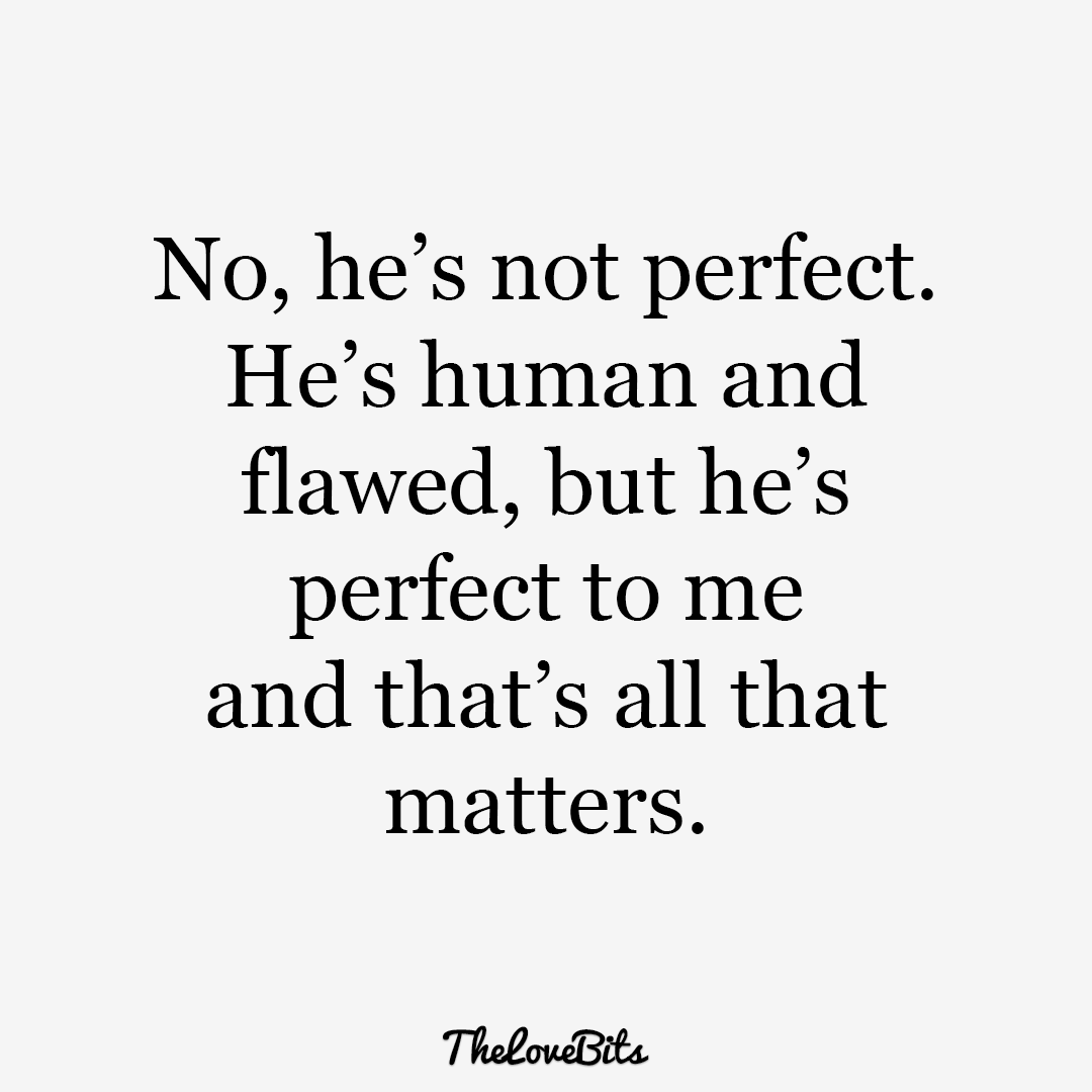No He's Not Perfect He Mine Quotes