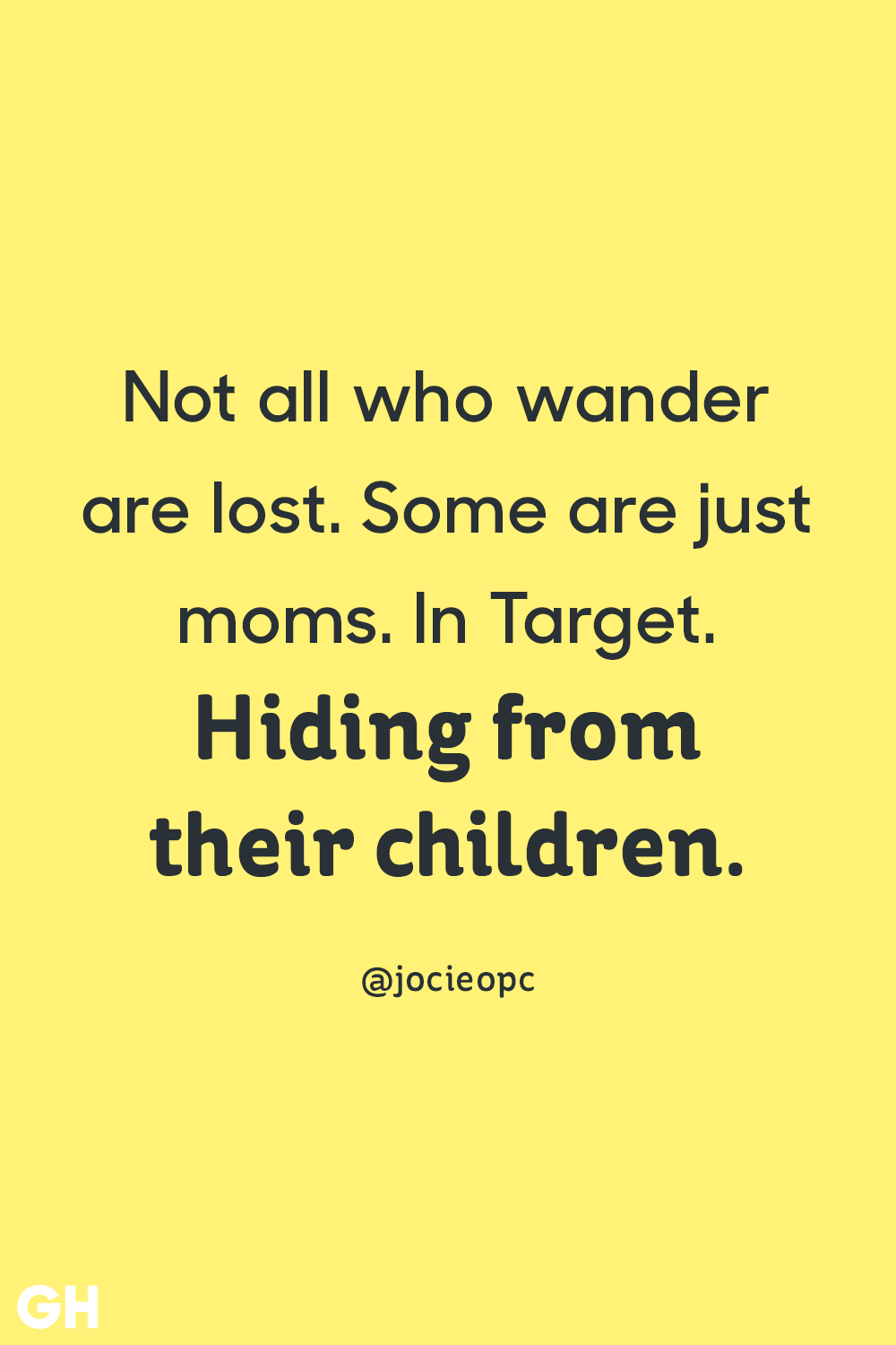 Not All Who Wander Funny Mom Quotes