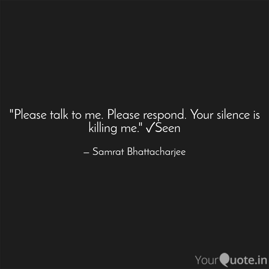 Please Talk To Me Please Please Talk To Me Quotes