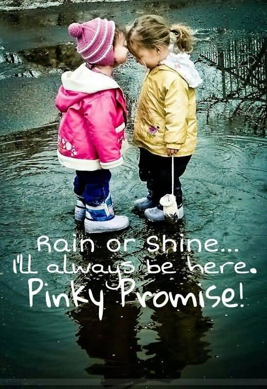 Rain Or Shine I'll Male Female Friendship Quotes